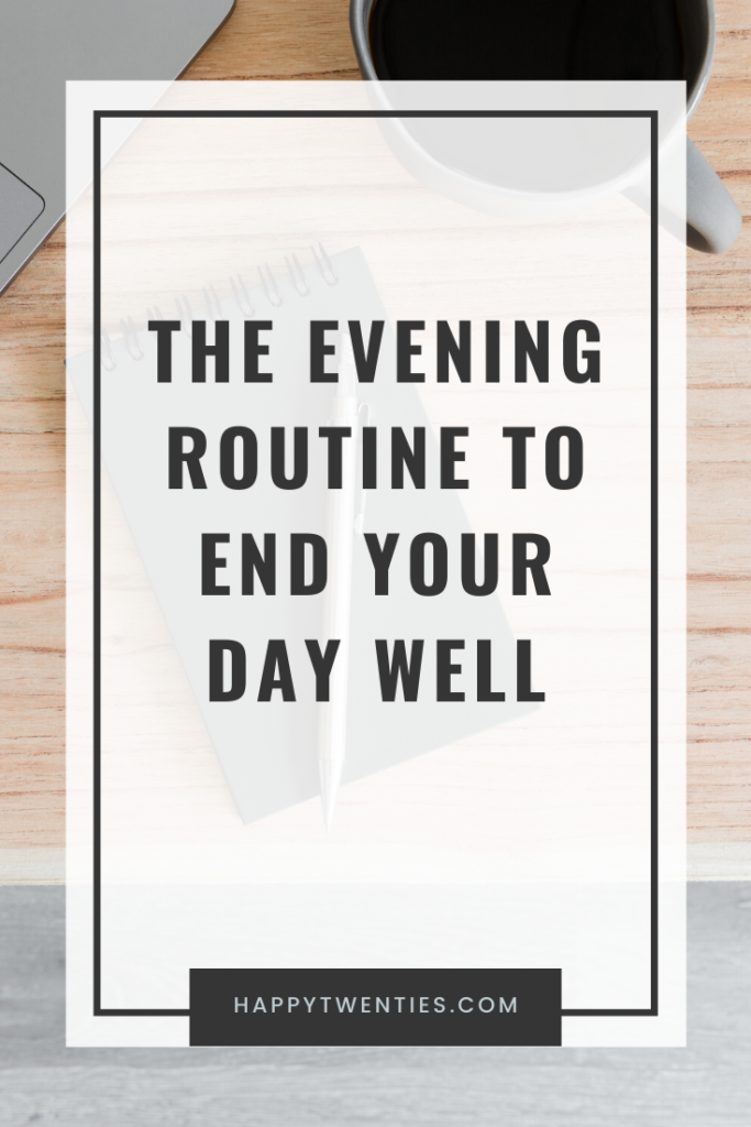 The Evening Routine to end your day well