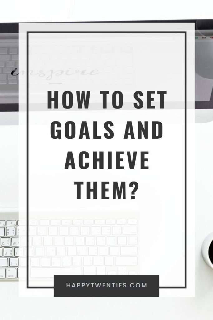 How to set goals and achieve them?